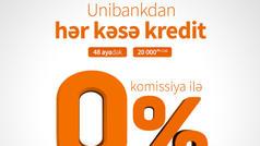 """""""Unibank"""" hər kəs üçün 0% komissiyalı kredit aksiyası keçirir"""